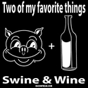 2 Of My Favorite Things - Swine & Wine