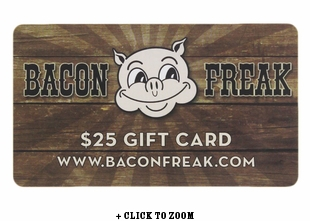 Bacon Freak $25 Gift Card