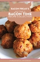 Bacon Freak's Anytime Recipe Collection