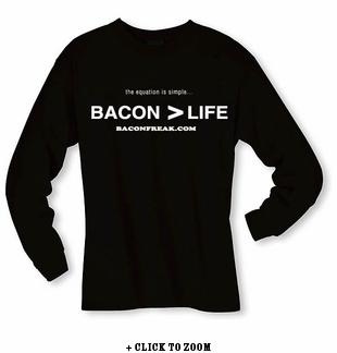 Bacon is Greater than Life - Long sleeve