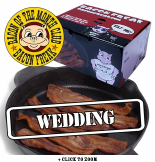 """""""Bacon is Meat Candy"""" Bacon of the Month Club: Wedding Edition"""