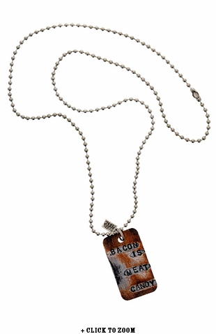 """Bacon Is Meat Candy"" Unisex Dog Tag Necklace"
