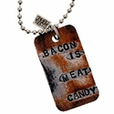 """""""Bacon Is Meat Candy"""" Unisex Dog Tag Necklace"""