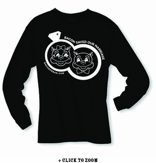 Bacon Saved Our Marriage Long Sleeve Shirt