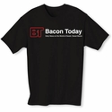 Bacon Today - Daily News T-Shirt