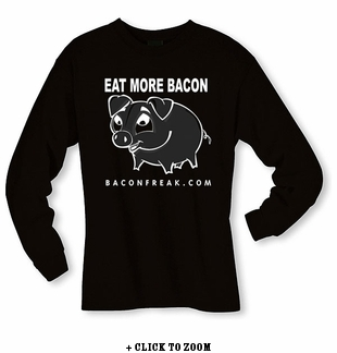 Eat More Bacon Long Sleeve Shirt
