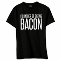I'd Rather Be Eating Bacon Womens Shirt - Black, Pink or Blue