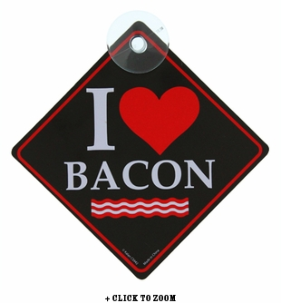 """I Love Bacon"" Car Sign"