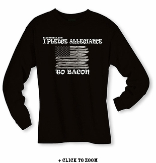 I Pledge Allegiance To Bacon Long Sleeve Shirt