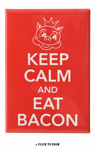 """""""Keep Calm and Eat Bacon"""" Metal Magnet"""