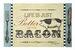 """""""Life Is Just Better With Bacon"""" Paper Placemats - Click to Enlarge"""