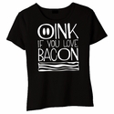 Oink If You Love Bacon Baby Doll Shirt - Black