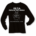 P.E.T.A. - People Eat Tasty Animals Long Sleeve Shirt
