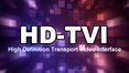 HD-TVI High Definition Cameras and DVRs