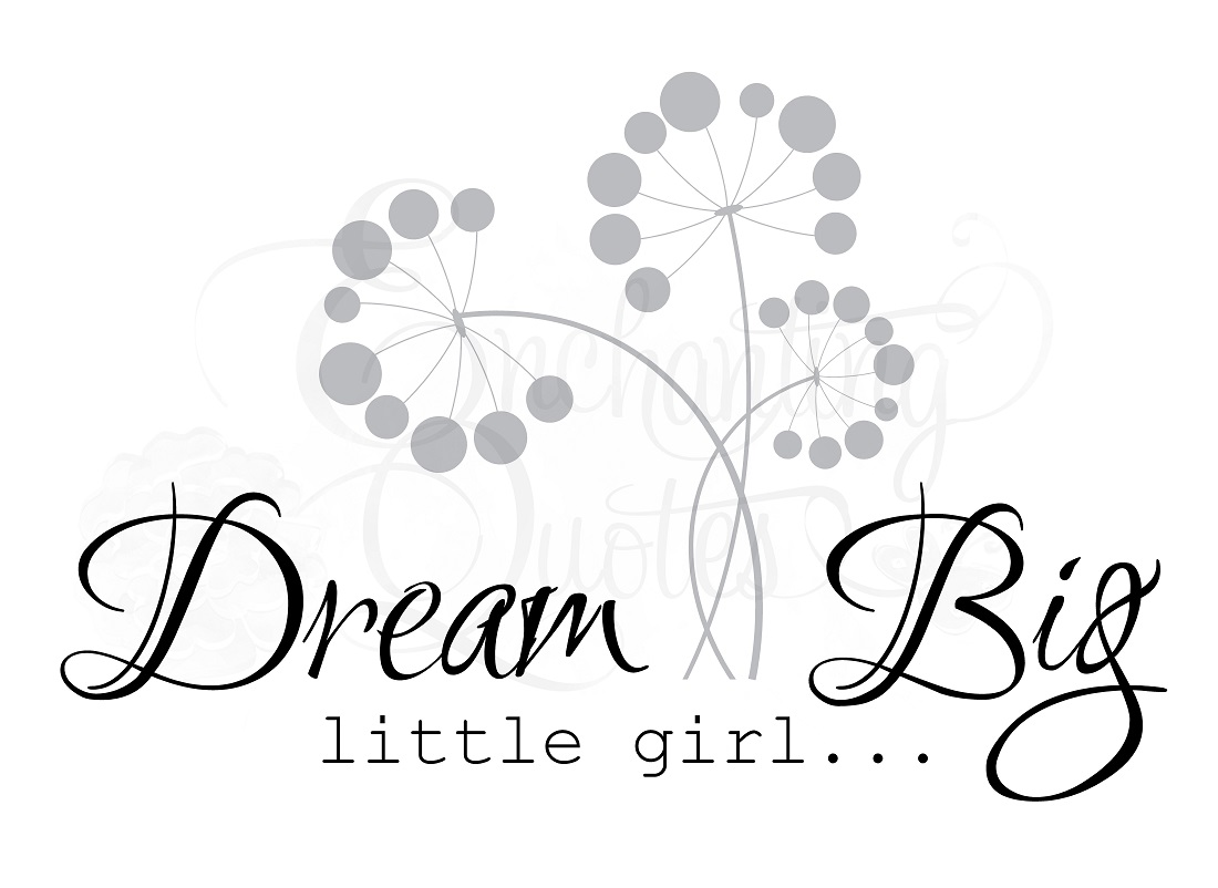 baby quotes quotes for little girls dream big little girl
