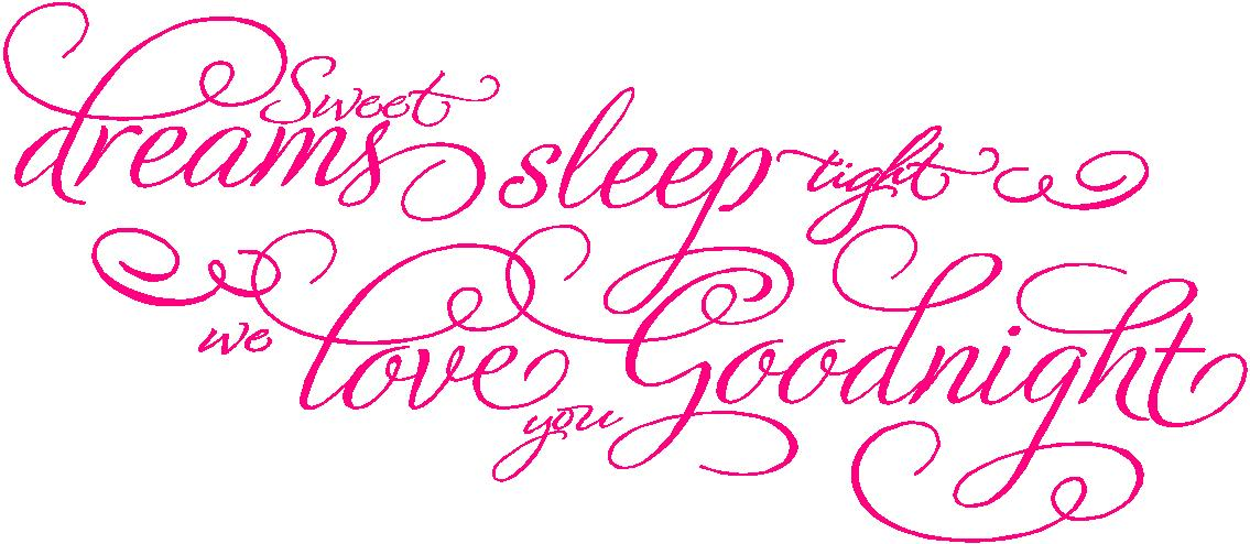Baby Girl Quotes Sleep Dreams Sleep Tight We Love You