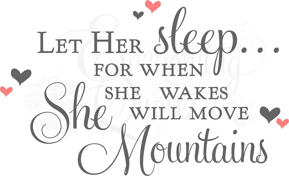 Baby Girl Quotes | Let Her Sleep For When She Wakes
