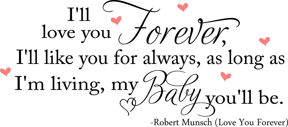 Attractive Iu0027ll Love You Forever Nursery Wall Quote