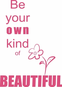 Be Your Own Kind of Beautiful Wall Quotes Decal