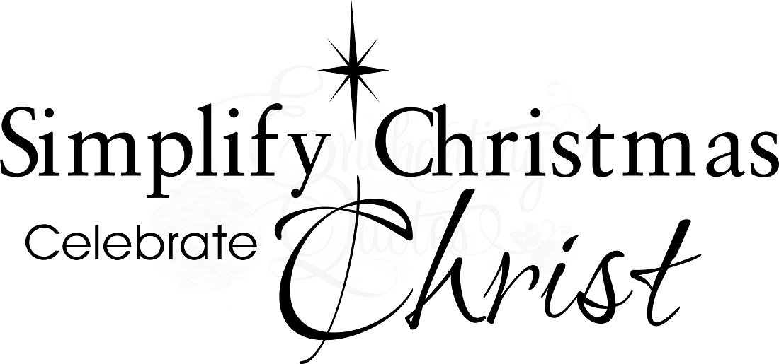 Christmas Wall Quotes Simplify Christmas Celebrate Christ