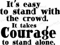 Courage to Stand Alone Vinyl Wall Decals