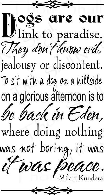 Dog Quotes Dogs Are Our Link To Paradise Vinyl Saying Fascinating Paradise Quotes
