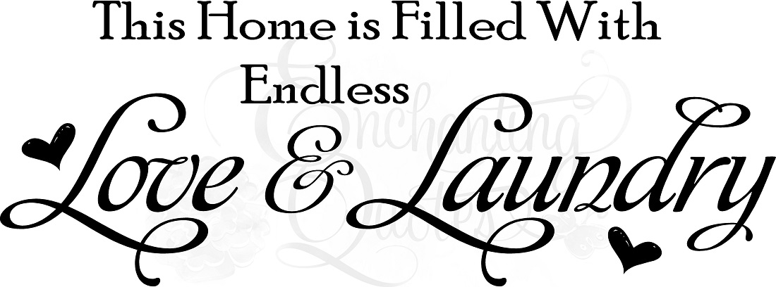 Laundry Sayings For Walls Cool Laundry Quotes  Vinyl Wall Quotes  Endless Love & Laundry Review