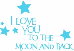 I Love You To The Moon and Back Nursery Wall Quote