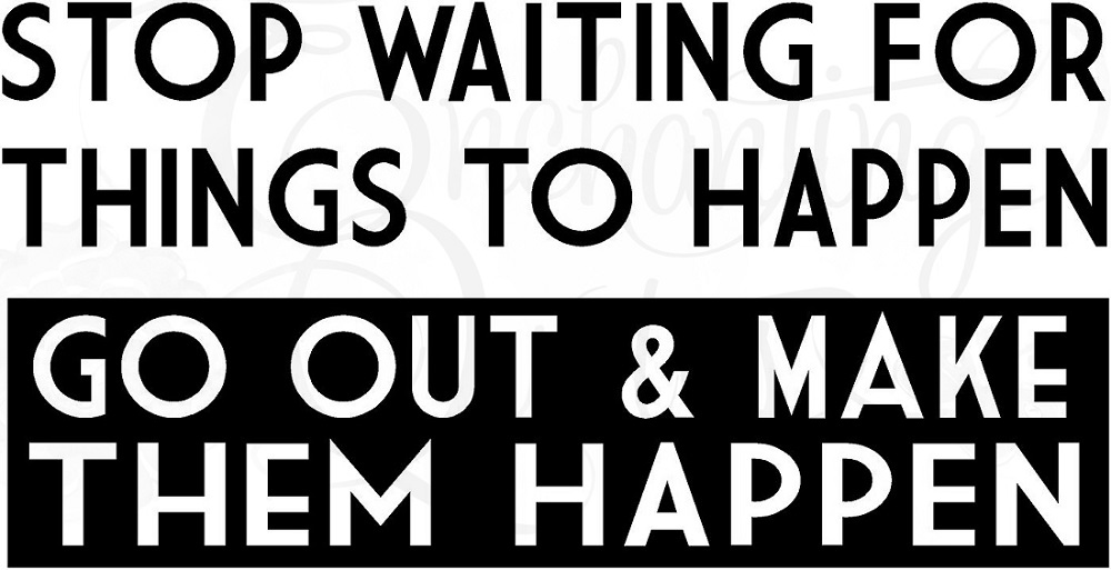 Inspirational Quotes For Teens Fair Inspirational Quotes For Teens  Stop Waiting For Things To Happen