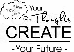 Your Thoughts Create Your Future Vinyl Wall Decals