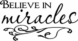 Believe in Miracles Vinyl Wall Decals