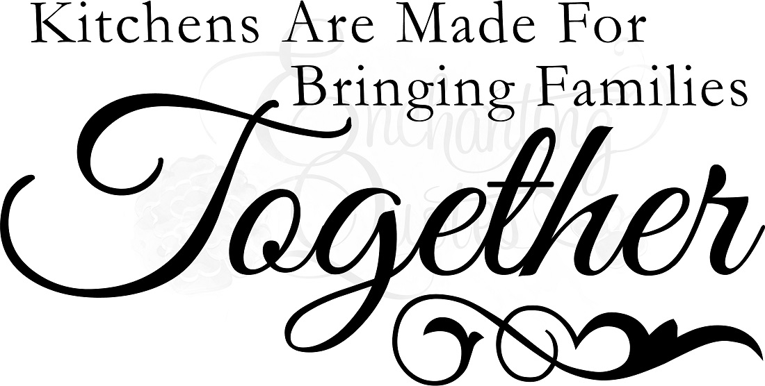 kitchen wall quotes kitchens bring families together - Kitchen Sayings