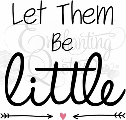 Let Them Be Little Nursery Wall Quote
