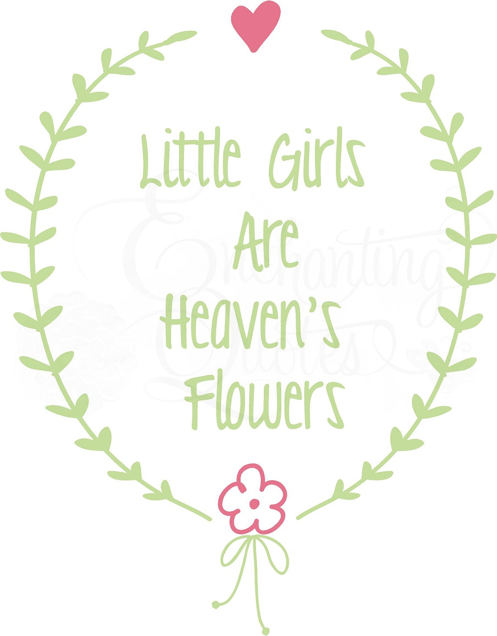 Baby Girl Quotes   Little Girls are Heaven's Flowers Vinyl Saying