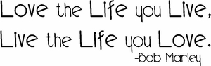 Love the Life You Live Vinyl Wall Decals