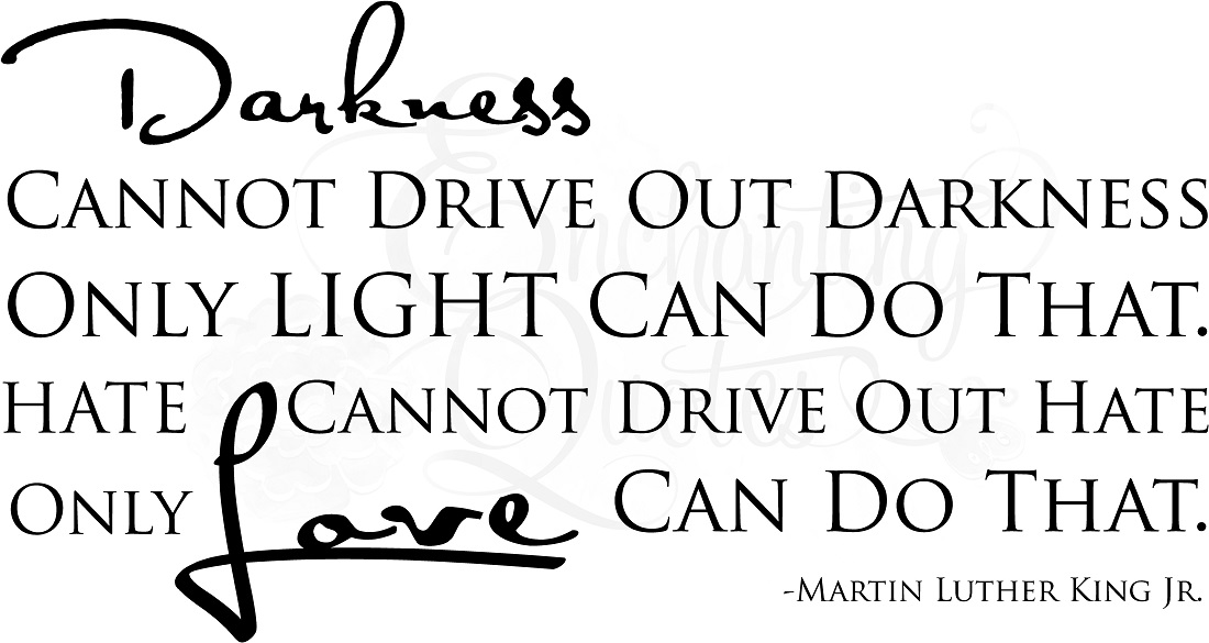 Martin Luther King Jr. Wall Quotes. Darkness/Love Vinyl Wall Decals