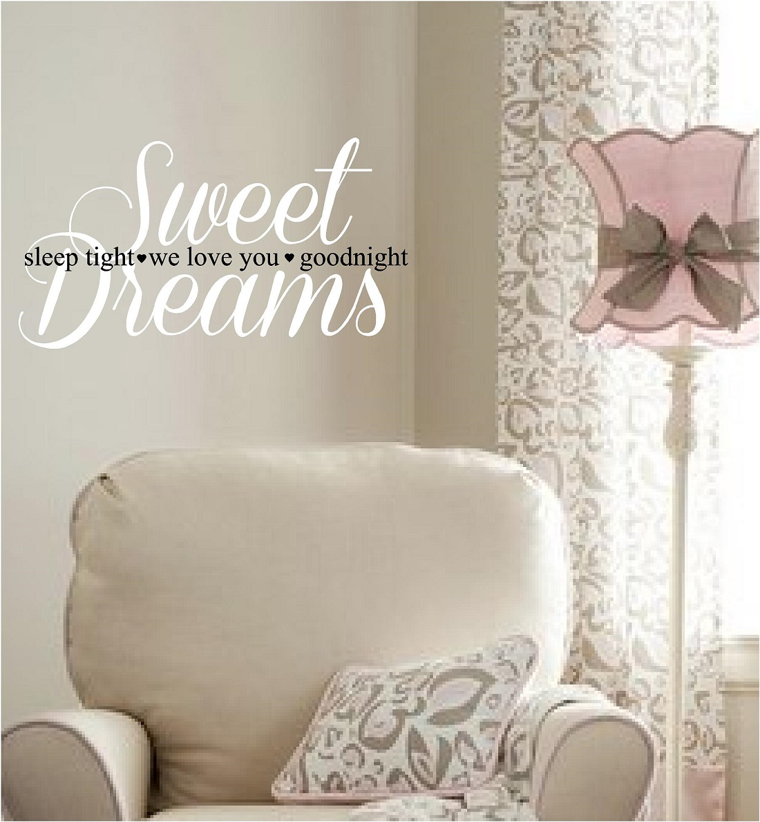 Nursery Wall Quotes - Sweet Dreams Sleep Tight We Love You