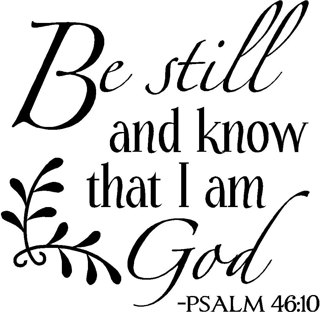 Quotes God Be Still And Know That I Am God Vinyl Wall Quotes & Sayings