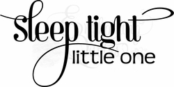 Sleep Tight Little One Nursery Wall Quote