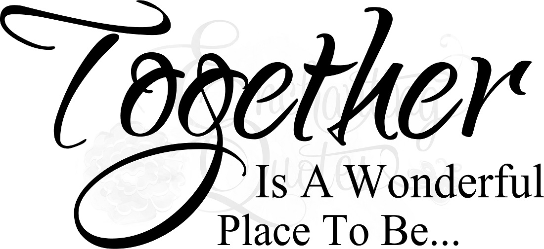 Together Quotes New Family Quotes  Family Sayings  Together Is A Wonderful Place