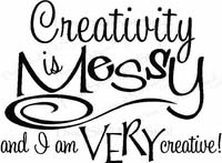 Wall Quotes - Creativity is Messy