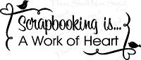 Wall Quotes - Scrapbooking is a Work of Heart