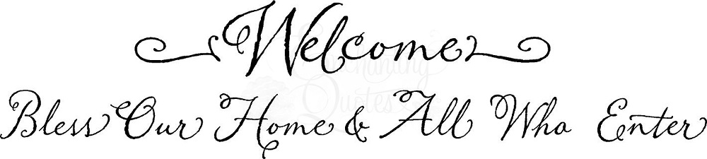 Welcome Wall Quotes Bless Our Home And All Who Enter