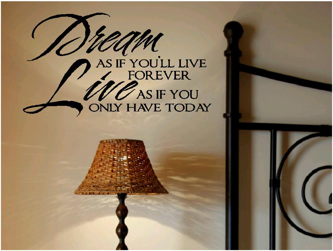 Inspirational Wall Quotes Vinyl Wall Decals Dream As If You 39 Ll Live Forever