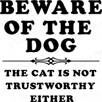 Beware the Dog/Cat