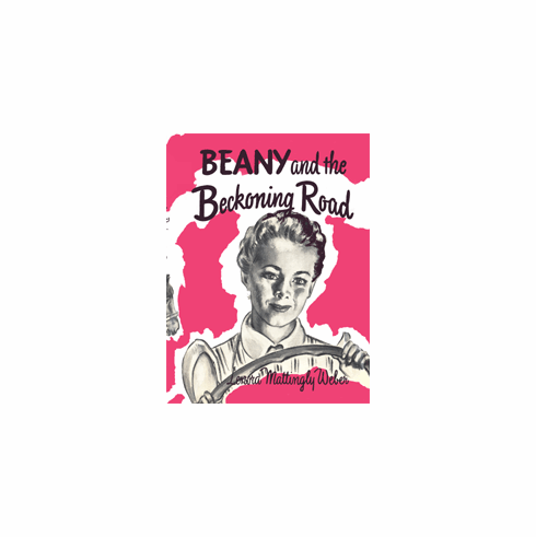 Beany and the Beckoning Road by Lenora Mattingly Weber