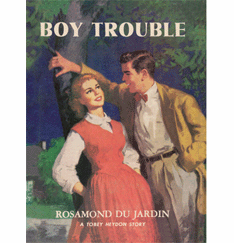 Boy Trouble by Rosamond du Jardin
