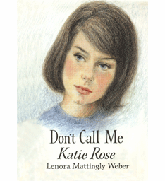 Don't Call Me Katie Rose by Lenora Mattingly Weber