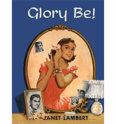 Glory Be by Janet Lambert