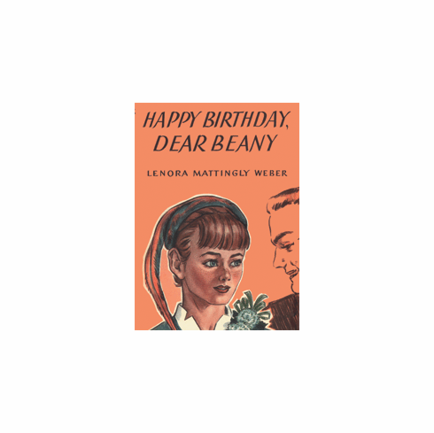 Happy Birthday Dear Beany by Lenora Mattingly Weber